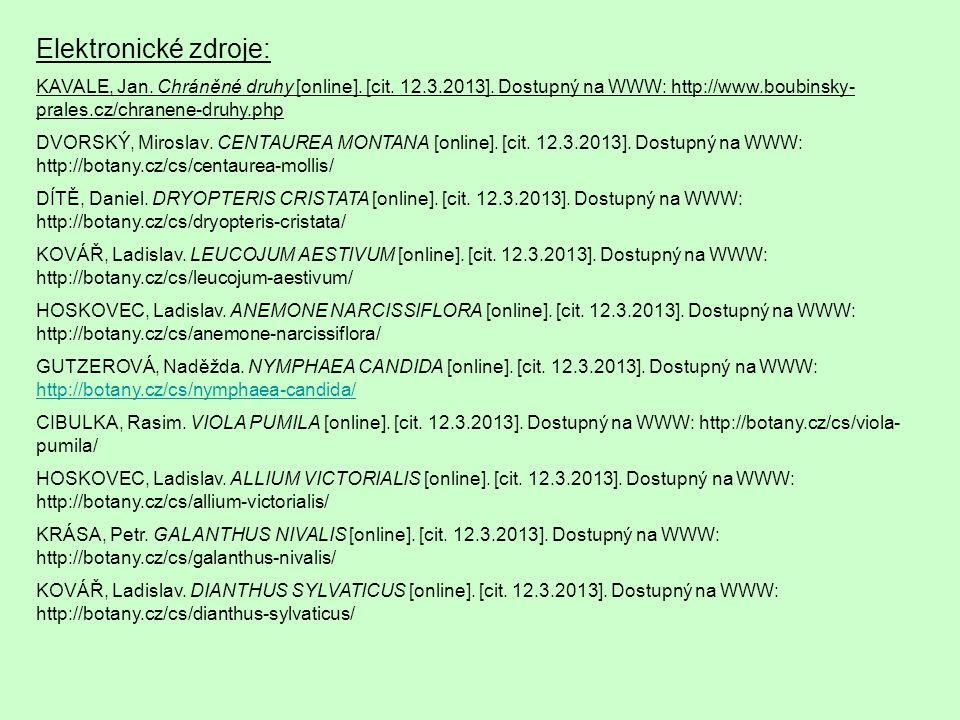 Elektronické zdroje: KAVALE, Jan. Chráněné druhy [online]. [cit. 12.3.2013]. Dostupný na WWW: http://www.boubinsky-prales.cz/chranene-druhy.php.